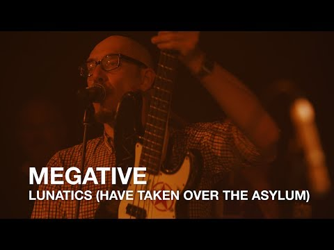 Megative | Lunatics (Have Taken Over The Asylum) | First Play Live