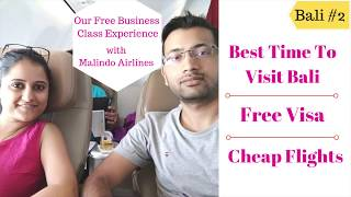 Best Time To Visit BALI |Cheap Flights| VISA|Immigration|Malindo Airlines Business Class Experience