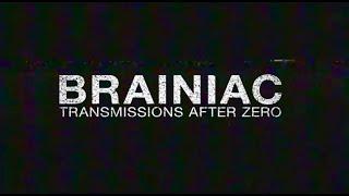 Brainiac: Transmissions After Zero SXSW Trailer (2019)