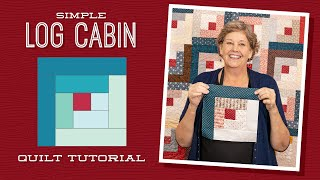 Make A Simple Log Cabin Quilt With Jenny Doan Of Missouri Star (Video Tutorial)