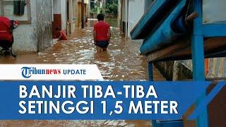 Tanpa Hujan, Kampung Baru Tiba-tiba Terendam Banjir Setinggi 1,5 Meter