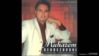 Muharem Serbezovski - Sta je duso - (Audio 2006)