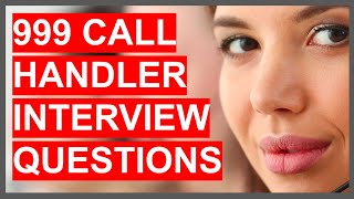 999 CALL HANDLER INTERVIEW QUESTIONS & ANSWERS! (Police, Fire Service & Ambulance Service Operator)
