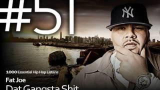 Fat Joe - Dat Gangsta Shit - #51 - Essential Hip Hop Listens