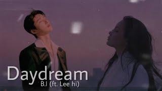 ✦ [ مترجم   B.I (ft. Lee hi) - Daydream FMV [ Eng sub