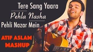 Tere Sang Yaara  Pehli Nazar Mein (Atif Aslam) | Acoustic Mashup By Avish Sharma