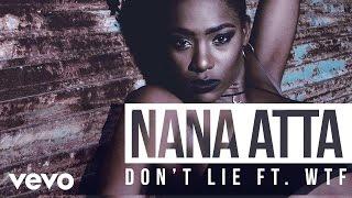 Nana Atta   Don't Lie Ft. WTF