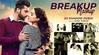 Breakup Mashup 2018   DJ Shadow Dubai   Lost in Love   Midnight Memories   Sad Songs   Full Video HD