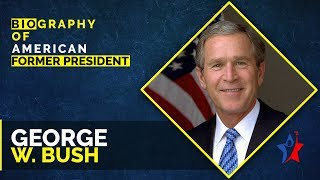 George W Bush Biography in English - 43rd President of the United States