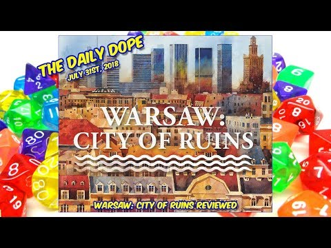 'Warsaw: City of Ruins' Reviewed on The Daily Dope for July 31st, 2018