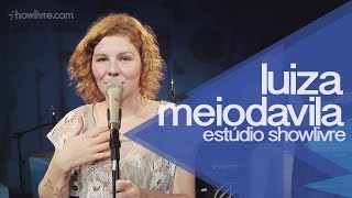 """Sister Don't You Go""    Luiza Meiodavila No Estúdio Showlivre 2015"