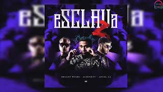 Esclava 2 - Anuel Almighty Bryant Myers  ( Video Audio)