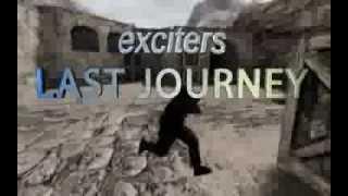Exciters Last Journey - Counter Strike Movie