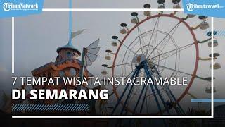 Daftar 7 Tempat Wisata di Semarang yang Instagramable Cocok untuk Liburan Akhir Pekan