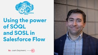 Using the power of SOQL and SOSL in Salesforce Flow