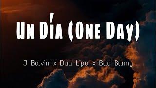 Un Día (One Day) J Balvin, Dua Lipa, Bad Bunny, Tainy (LYRICS/LETRA)