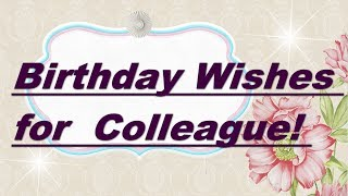 Birthday Wishes for  Colleague! Cool music video congratulations happy birthday Colleague!