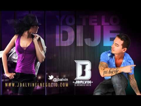 Yo Te Lo Dije - J. Balvin