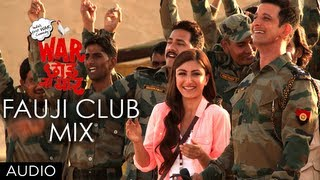 Fauji Club Mix - Full Song Audio - War Chhod Na Yaar