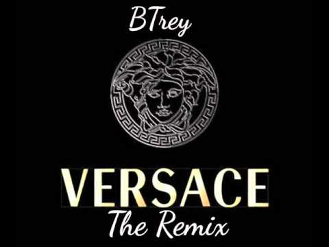 Versace Remix By BTrey