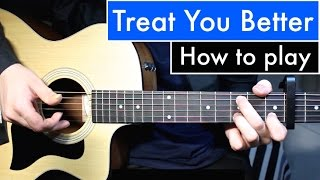 Shawn Mendes - Treat You Better   Guitar Lesson (Tutorial) Easy Chords