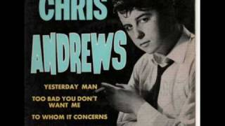 Chris Andrews  - Too Bad You Dont Want Me