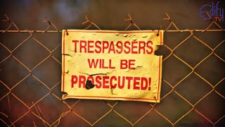 EDIFY TV : Trespassers Not Allowed