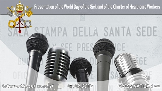 2017.02.06 Presentation of the World Day of the Sick and of the Charter of Healthcare Workers