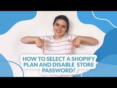 How To Select Shopify Plan and Disable Store Password [in 2021]