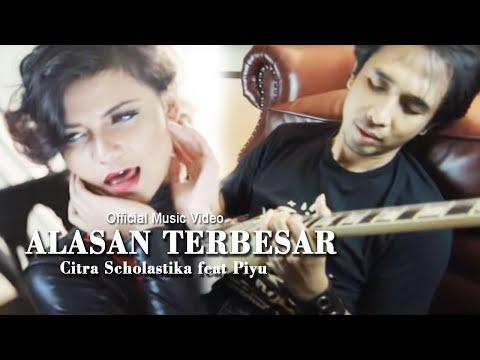 Citra Scholastika feat Piyu Alasan Terbesar [Official Music Video Clip]