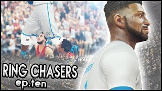 LOOKING UP AT GREATNESS! - RING CHASERS EP.10