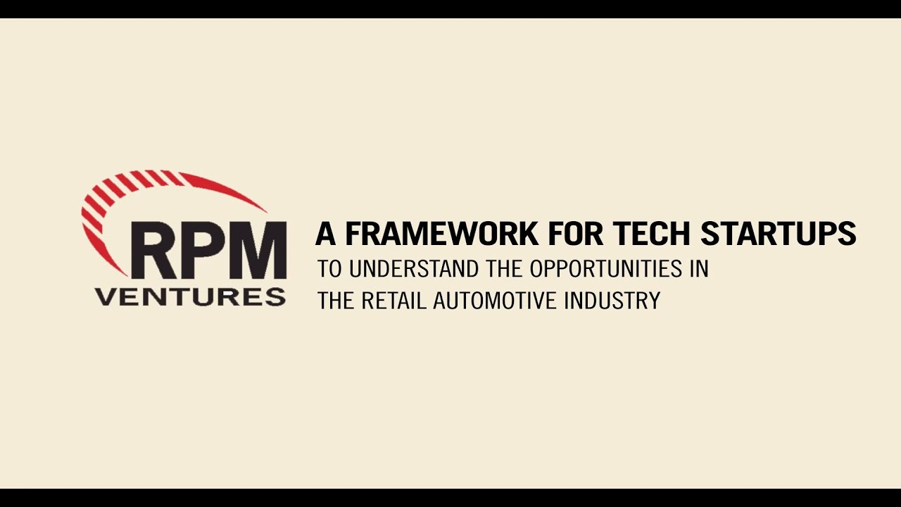 A Framework for Tech Startups to Understand Opportunities in the Retail Automotive Industry