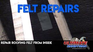 Repair roofing felt from inside