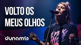 Volto Os Meus Olhos + Vem Derrama  Dunamis Sounds