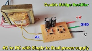 AC To DC With Single To Dual Power Supply Converter / Double Bridge Rectifier / Method - 2