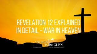 Revelation 12 Explained in Detail // War in Heaven – The Woman, Male Child, and the Great Red Dragon