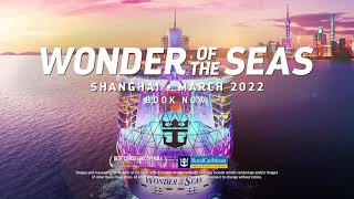 Wonder of the Seas: Shanghai 2022