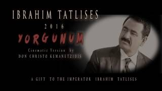 YORGUNUM    IBRAHIM TATLISES   CINEMATIC ORCHESTRATION   BY DON CHRISTO KEMANETZIDIS