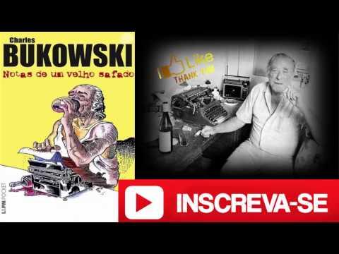 NOTAS DE UM VELHO SAFADO Charles Bukowski