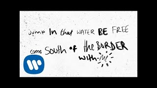 Ed Sheeran South Of The Border Feat Camila Cabello Amp Cardi B Official Lyric Video