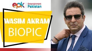 Auditions For Wasim Akram's Biopic To Be Held After PSL 5 | Entertainment Pakistan