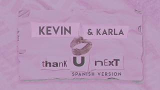Kevin  Karla - thank u, next (spanish version)