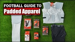 Football Guide To Padded Apparel