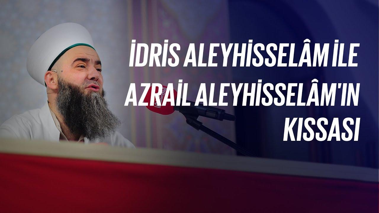 İdris Aleyhisselâm ile Azrail Aleyhisselâm'ın Kıssası