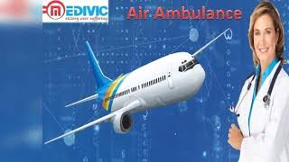 Hire Best Air Ambulance in Bhopal and Indore by Medivic Aviation at Reasona