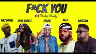 Kizz Daniel   Fuck You (Unofficial Audio) Ft. Falz, Dremo, Tiwa Savage, Sarkodie, Philip DAILY