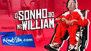 O Sonho do MC William