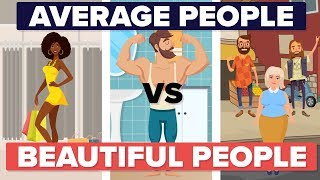 Average People vs Beautiful People