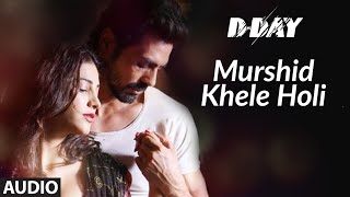 Murshid Khele Holi Full Audio | D Day | Rishi Kapoor, Irrfan Khan, Arjun Rampal |Shankar, Ehsaan,Loy - Download this Video in MP3, M4A, WEBM, MP4, 3GP