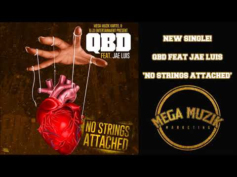 NO STRINGS ATTACHED -  QBD FEAT  JAE LUIS